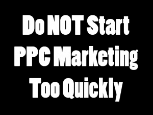 PPC warning for new internet marketers
