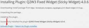 Activate the Q2W3 Sticky Widget plugin