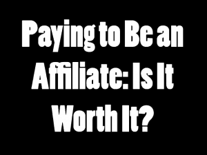 paying to be an affiliate thumbnail