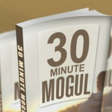 30 Minute Mogul Featured Image