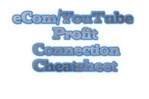 eComYouTube Profit Connection Cheatsheet Featured Image