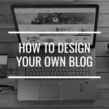 How To Design Your Own Blog