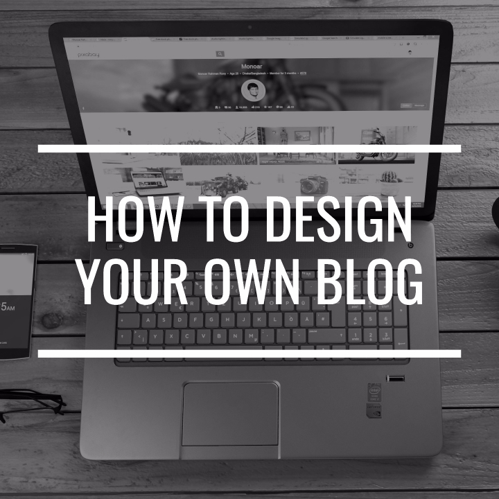 how to design your own blog  simple tips from a non