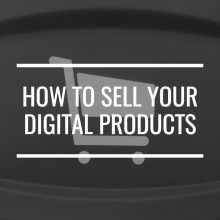 How To Sell Your Digital Products