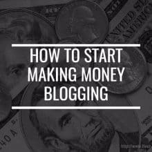 how-to-start-making-money-blogging