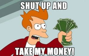 How To Make Digital Products - shut up and take my money meme futurama