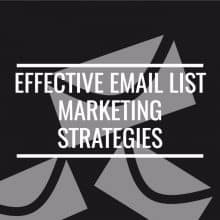 Effective Email List Marketing Strategies