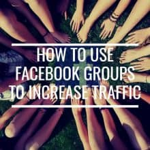 How To Use Facebook Groups To Increase Traffic