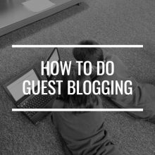 How To Do Guest Blogging