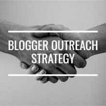 Planning An Effective Blogger Outreach Strategy: How To Get Started