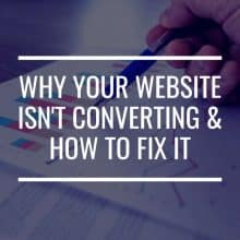 Why Your Website Isn't Converting and How to Fix It featured image