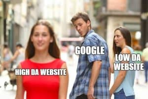 Distracted boyfriend meme: Google likes websites with high Domain Authority