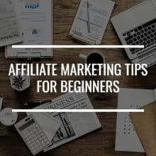 10 Practical Affiliate Marketing Tips For Beginners