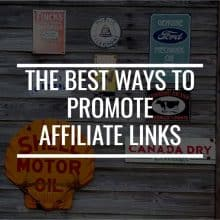 Best Ways To Promote Affiliate Links