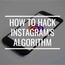How To Hack Instagram's Algorithm
