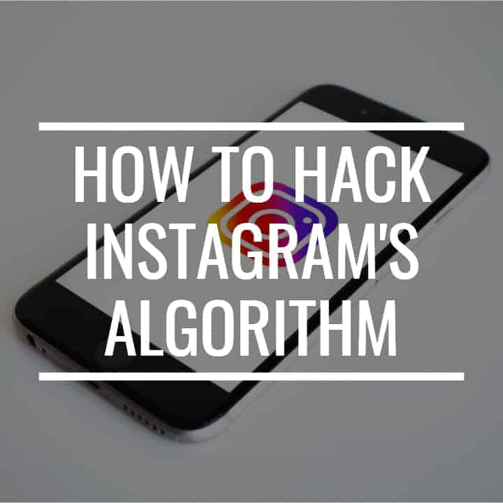How To Hack Instagramu0027s Algorithm 10