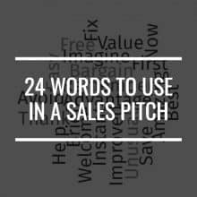 24 Words To Use In A Sales Pitch That Will Convince Your Prospect To Buy