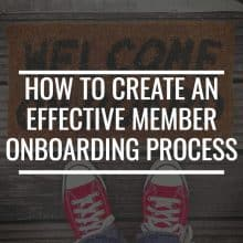 How To Create An Effective Member Onboarding Process