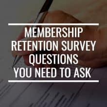 Membership Retention Survey Questions You Need To Ask