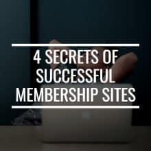 4 Mind-blowingly Simple Secrets Of Successful Membership Sites