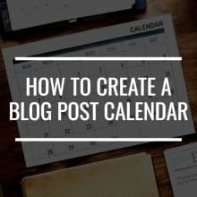 How To Create A Free Blog Post Calendar That Will Help You Be Organized