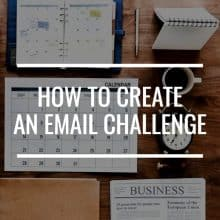 How To Create An Email Challenge That Will Help You Grow Your Email List