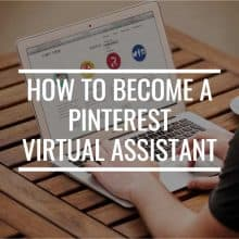 How To Become A Pinterest Virtual Assistant: A Complete Primer