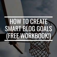 How To Create SMART Blog Goals When You're A Beginner