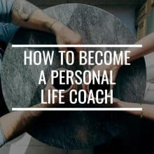 A Practical Guide On How To Become A Personal Life Coach