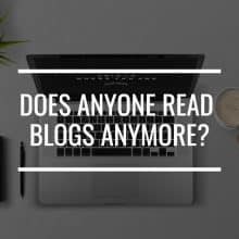 does anyone read blogs anymore featured image