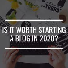 is it worth starting a blog in 2020 featured image