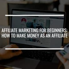 affiliate marketing for beginners: how to make money as an affiliate featured image