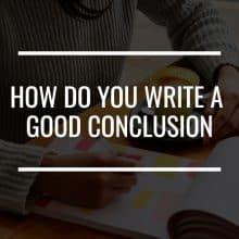 how do you write a good conclusion