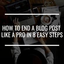 how to end a blog post featured image