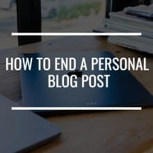how to end a personal blog post featured image