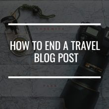 how to end a travel blog post featured image